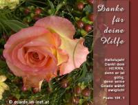 Danke für deine Hilfe. Psalm 106,1 Hallelujah! Dankt dem HERRN, denn er ist gütig, denn seine Gnade währt ewiglich!