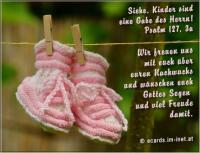 Wir freuen uns mit euch über euren Nachwuchs und wünschen euch Gottes Segen und viel Freude damit. Psalm 127,3a Siehe, Kinder sind eine Gabe des HERRN.
