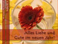 Alles Liebe und Gute im neuen Jahr! Psalm 37,5 Befiehl dem HERRN deinen Weg, und vertraue auf ihn, so wird er es vollbringen.