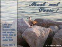 Mach' mal Pause! Psalm 103,2 Lobe den HERRN, meine Seele, und vergiss nicht, was er dir Gutes getan hat!