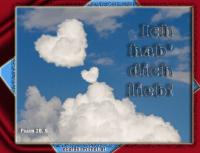 Ich hab' dich lieb! Psalm 20,5 Er gebe dir, was dein Herz begehrt, und lasse alle deine Vorhaben gelingen!