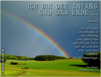 Ich bin der Anfang und das Ende Jesus: Ich bin das A und das O, der Anfang und das Ende, spricht der Herr, der ist und der war und der kommt, der Allmächtige. Die Bibel: Offenbarung 1,8