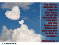 Offenbarung 21,4 Und Gott wird abwischen alle Tränen von ihren Augen, und der Tod wird nicht mehr sein, weder Leid noch Geschrei noch Schmerz wird mehr sein; denn das Erste ist vergangen.