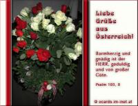 Grüße aus Österreich Psalm 103,8 Barmherzig und gnädig ist der HERR, geduldig und von großer Güte.