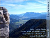 Jesaja 6,3 Heilig, heilig, heilig ist der HERR der Heerscharen; die ganze Erde ist erfüllt von seiner Herrlichkeit!